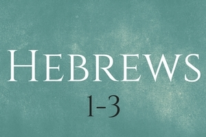 Hebrews 1-3 Jesus: What the world really needs