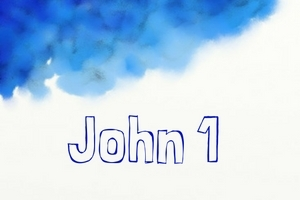 John 1: God Made Known