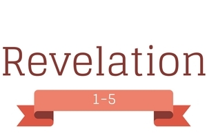 Revelation 1-5: What on Earth is going on?
