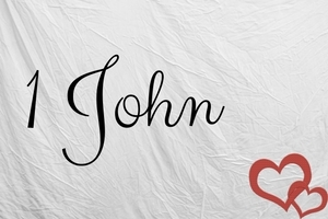 1 John: A love like no other