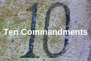 The Ten Commandments: Living for the Lord our God