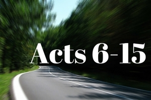 Jesus Goes Global: Acts 6 - 15