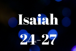Isaiah 24-27 The God who will not be beaten