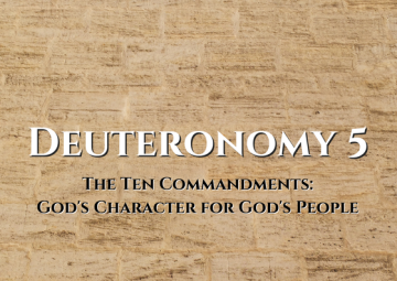 The Ten Commandments: God's Character for God's People