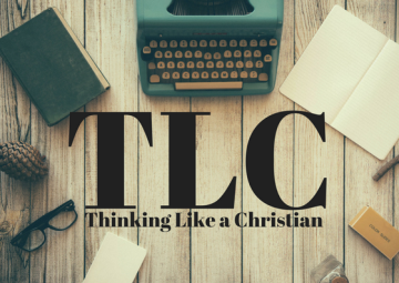 TLC - Thinking Like a Christian