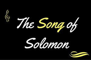 Song of Solomon: The Real Love of the Real Lover