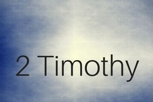 2 Timothy: Not Ashamed of the Gospel