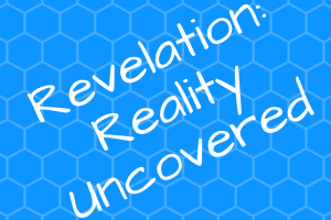 Revelation: Reality Uncovered