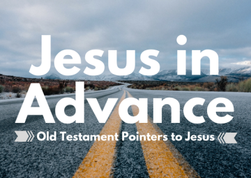 Jesus in Advance