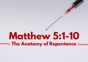 Matthew 5:1-10 The Anatomy of Repentance